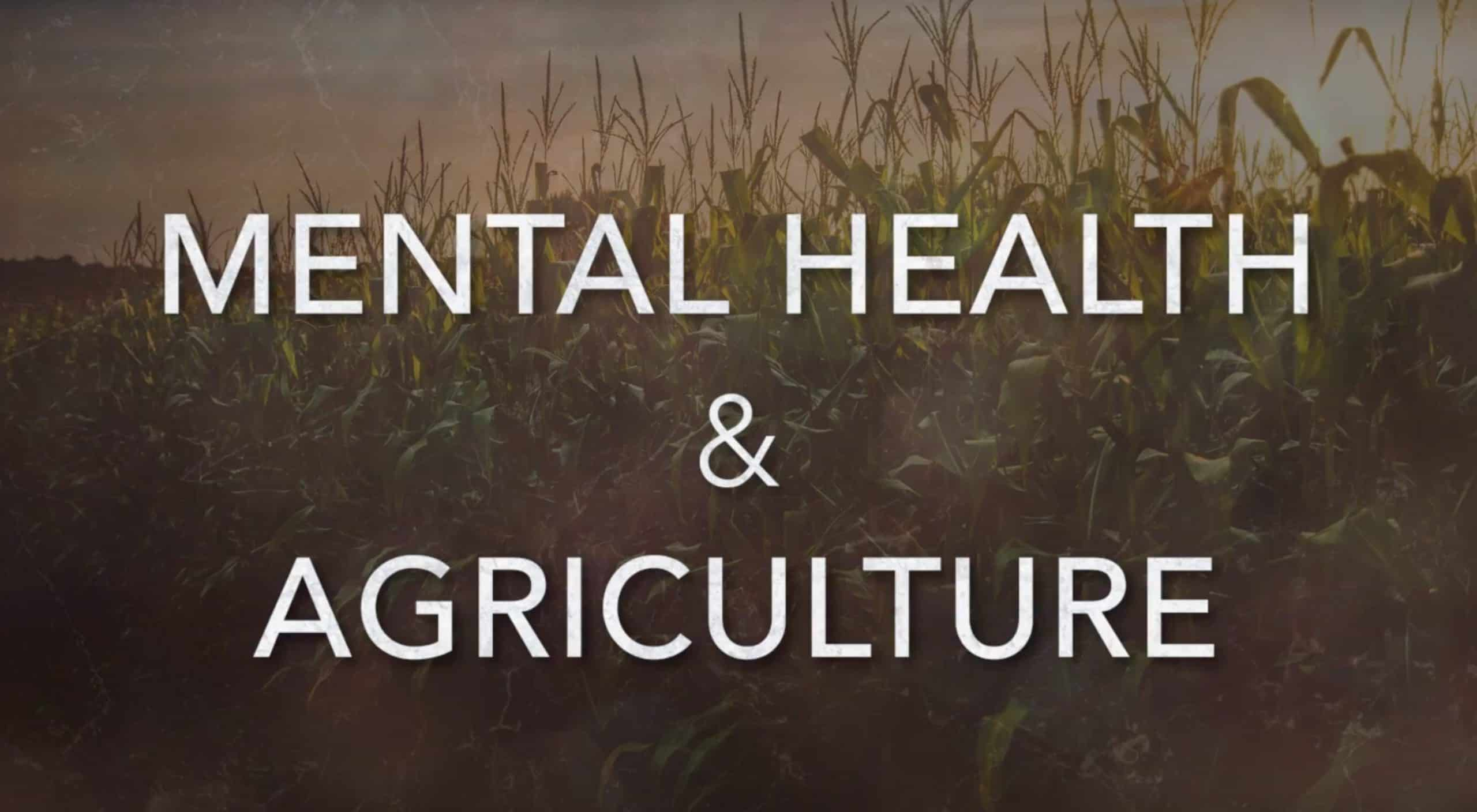 Mental Health and Agriculture Video