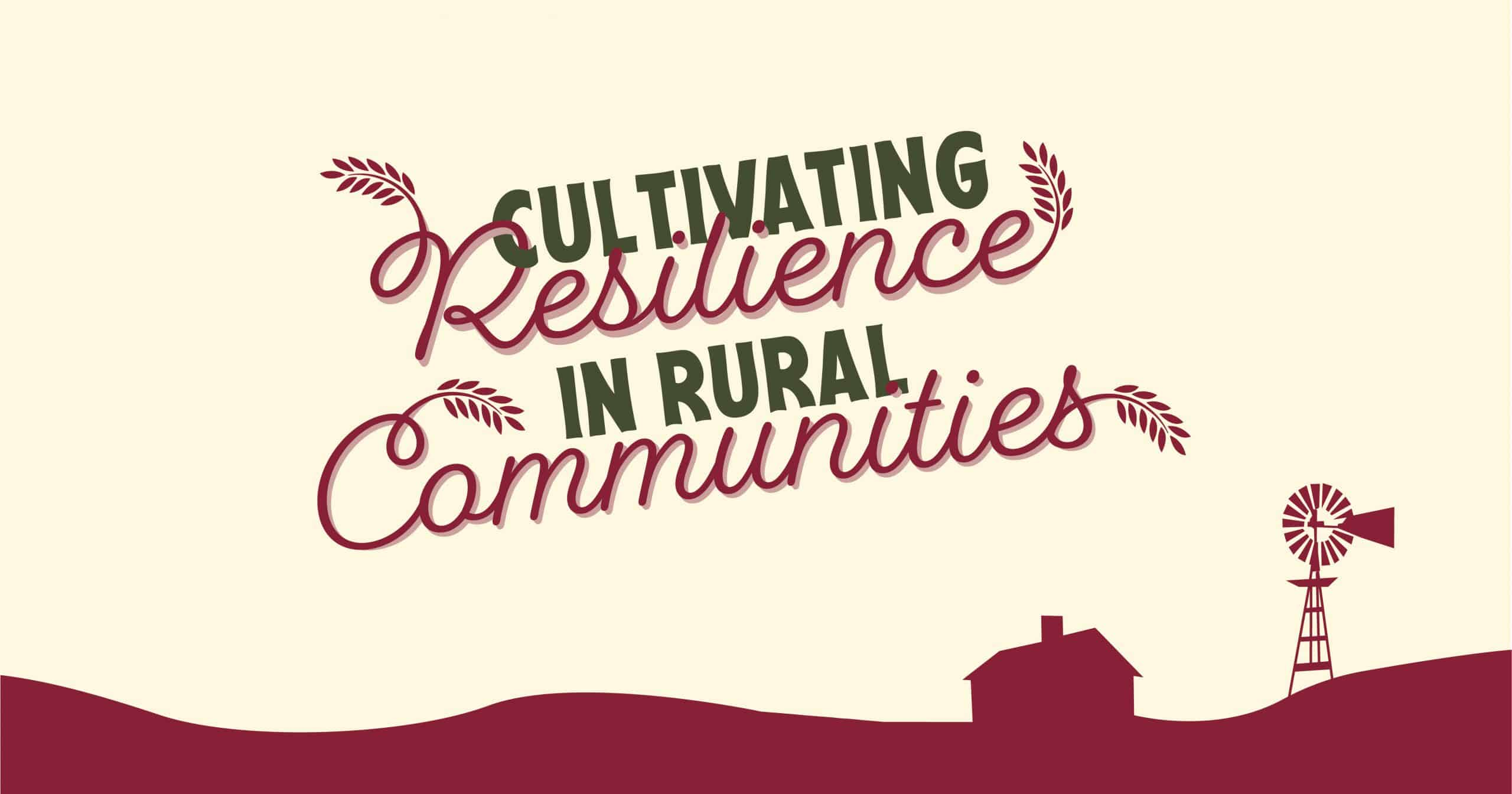 Cultivating Resilience in Rural Communities Toolkit