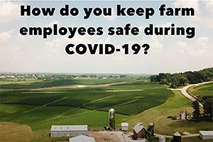 Keeping Farm Employees Safe During COVID-19