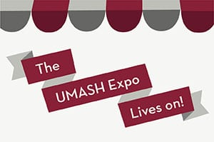 SPOTLIGHT: The UMASH Expo Lives On!