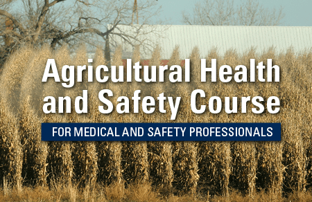 SPOTLIGHT: Agricultural Health and Safety Course: Free, Online, and CEUs – What's not to like?